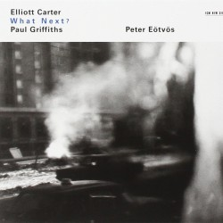 Elliot Carter What Next